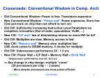 crossroads conventional wisdom in comp arch