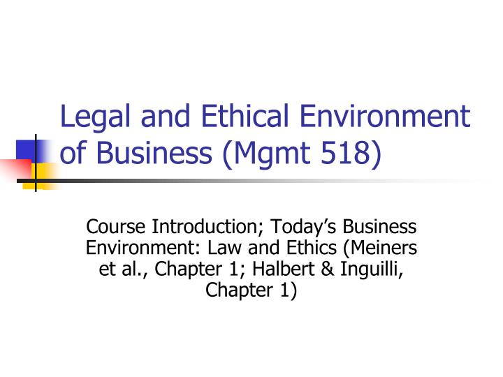 legal and ethical environment of business mgmt 518 n.