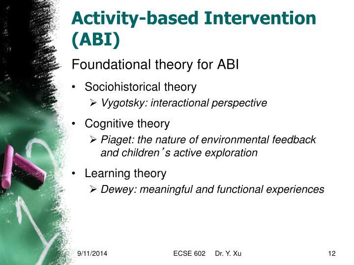 Activity-based Intervention (ABI)