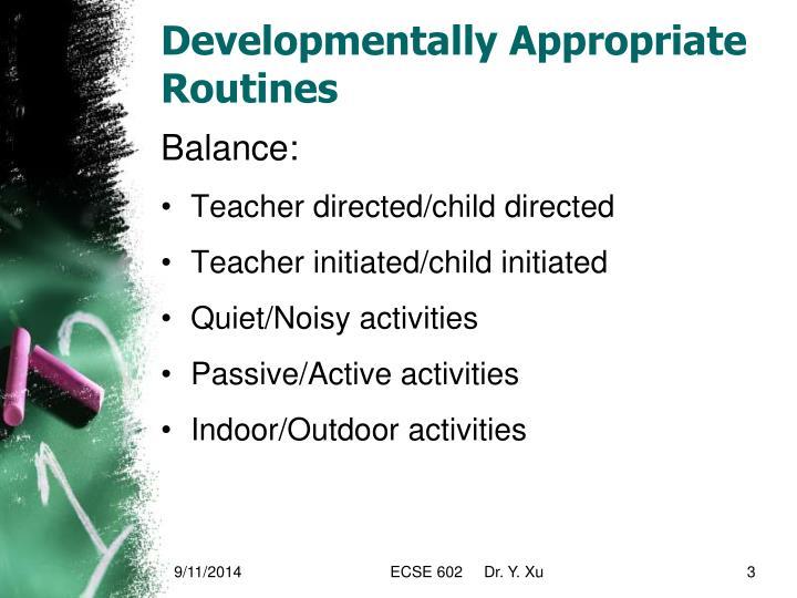 Developmentally appropriate routines1
