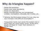 why do triangles happen