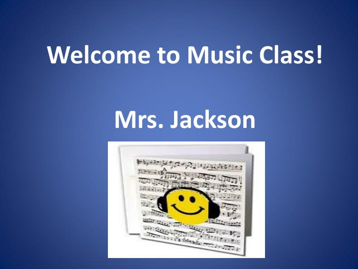 welcome to music class mrs jackson n.