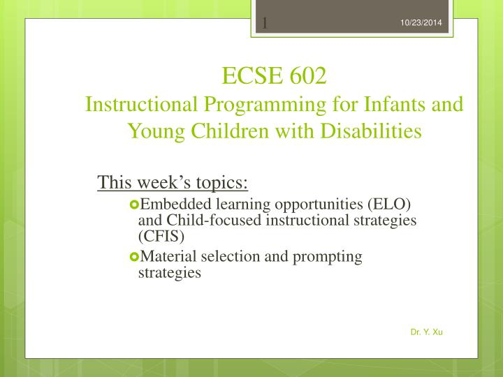 ecse 602 instructional programming for infants and young children with disabilities n.