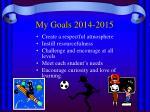 my goals 2014 2015