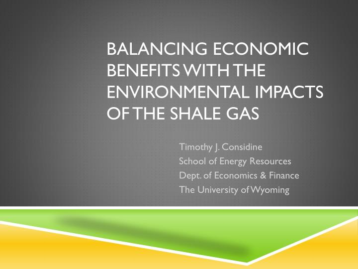balancing economic benefits with the environmental impacts of the shale gas n.