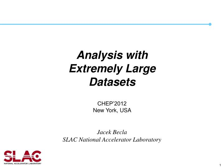 analysis with extremely large datasets n.