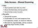 data access shared scanning