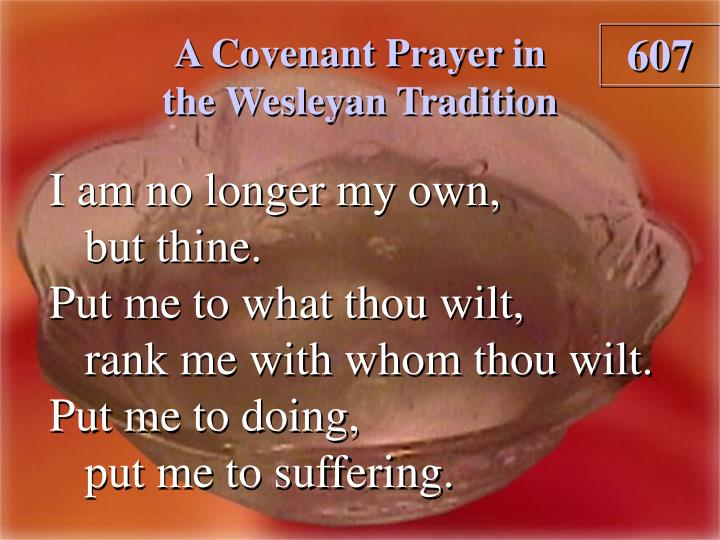 a covenant prayer in the wesleyan tradition n.