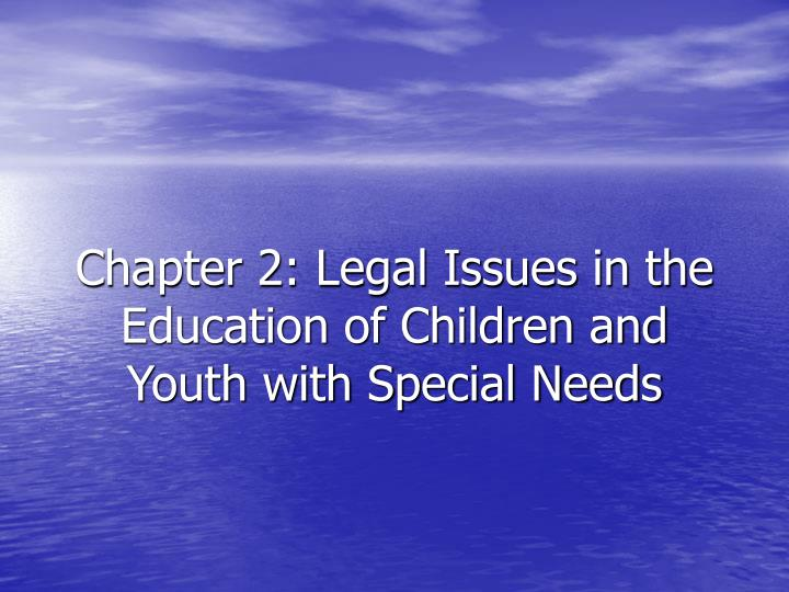 Chapter 2 legal issues in the education of children and youth with special needs