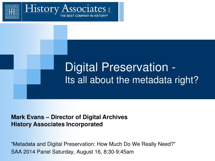 digital preservation i ts all about the metadata right n.
