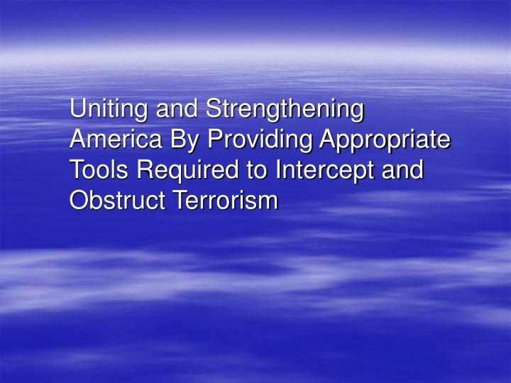 Uniting and Strengthening America By Providing Appropriate Tools Required to Intercept and Obstruct ...