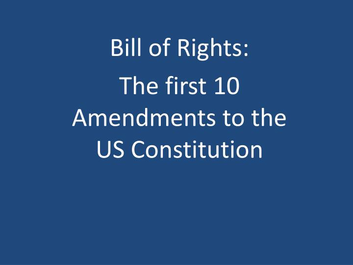bill of rights the first 10 amendments to the us constitution n.
