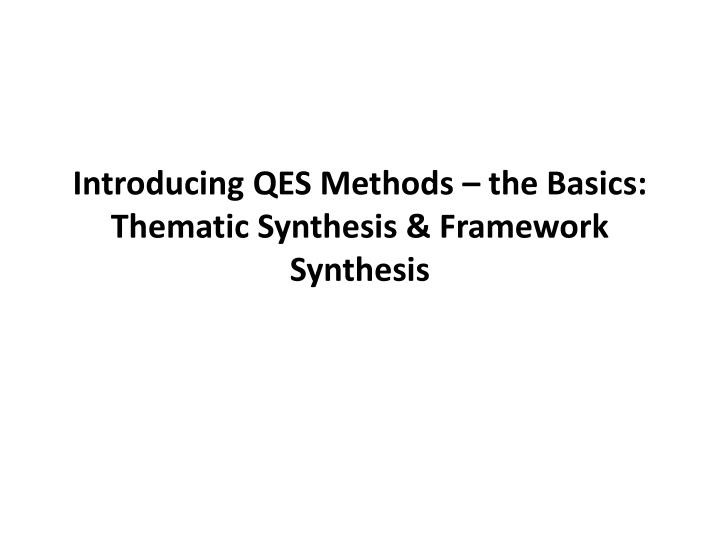 introducing qes methods the basics thematic synthesis framework synthesis n.