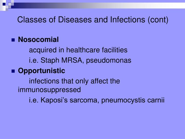 Classes of Diseases and Infections (cont)