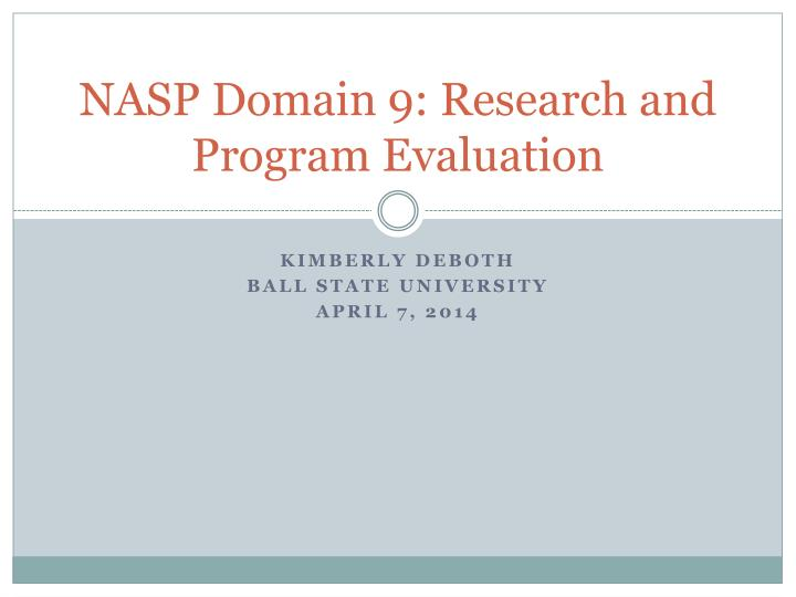 nasp domain 9 research and program evaluation n.