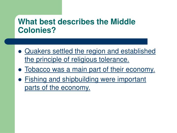 What best describes the Middle Colonies?