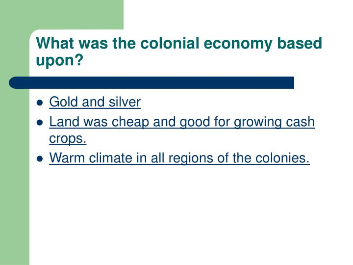 What was the colonial economy based upon