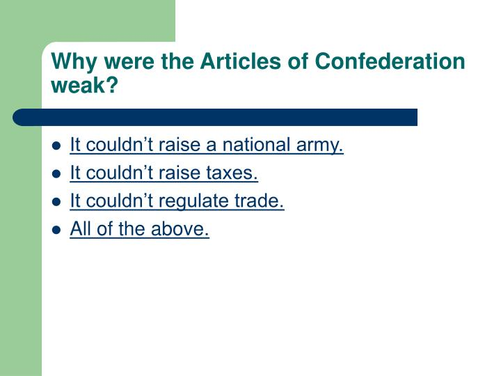 Why were the Articles of Confederation weak?