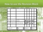 how to use the revision block1