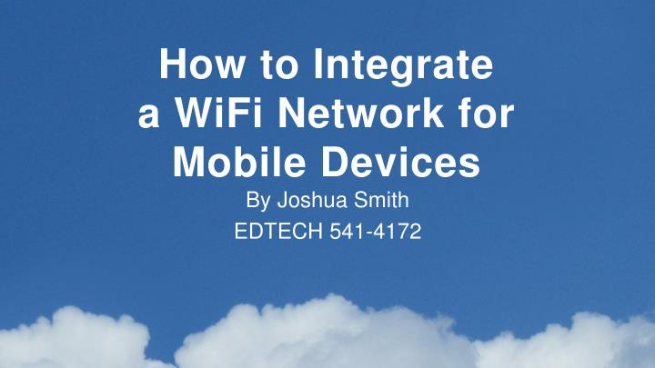 how to integrate a wifi network for mobile devices n.