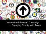 above the influence campaign engaging directly with teens