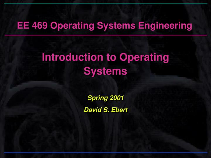 ee 469 operating systems engineering n.
