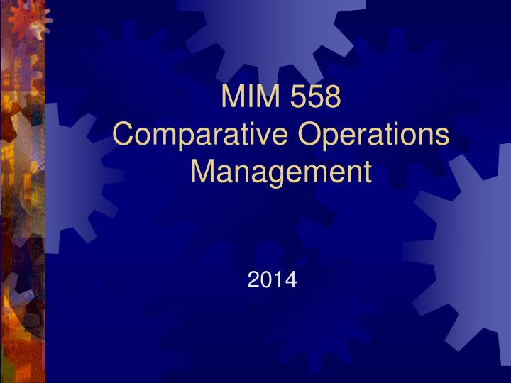 mim 558 comparative operations management n.