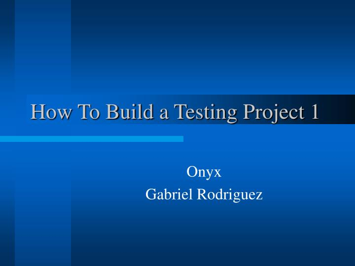how to build a testing project 1 n.