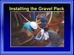 installing the gravel pack
