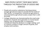 ways people satisfy their basic needs through the production of goods and services