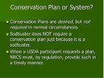 conservation plan or system