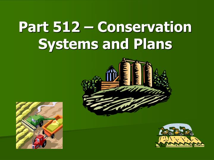 part 512 conservation systems and plans n.
