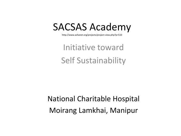 sacsas academy http www ashanet org projects project view php p 510 n.