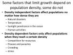 some factors that limit growth depend on population density some do not