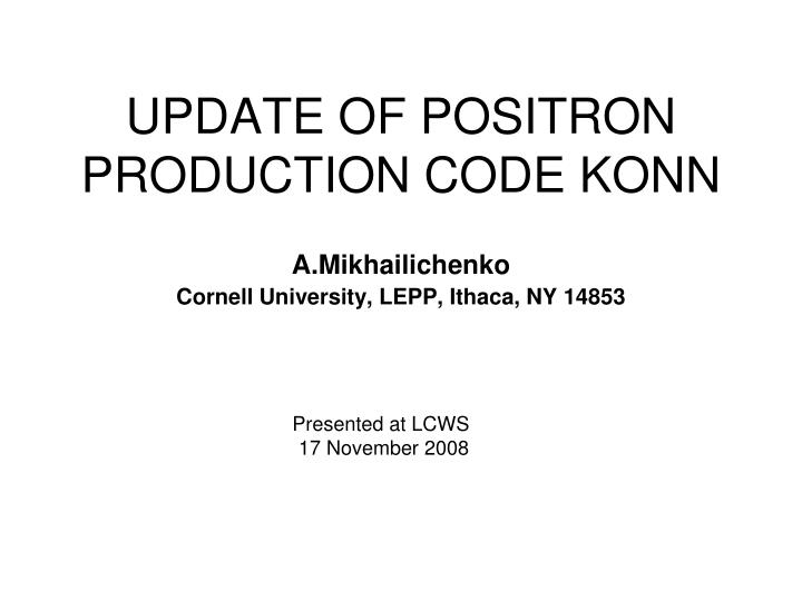 update of positron production code konn n.