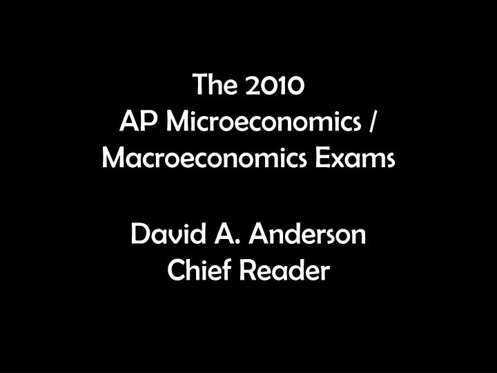 the 2010 ap microeconomics macroeconomics exams n.