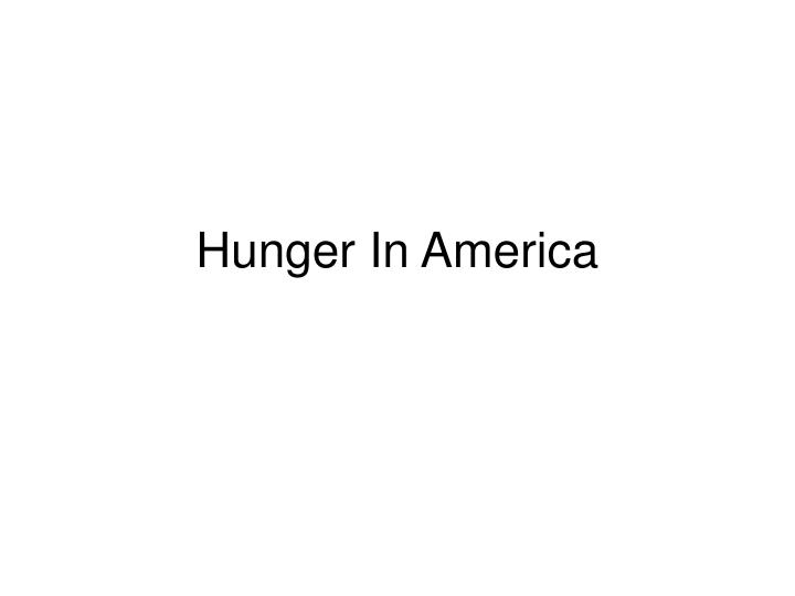 hunger in america n.