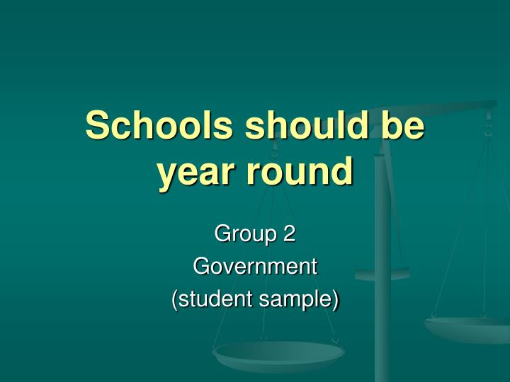 schools should be year round n.