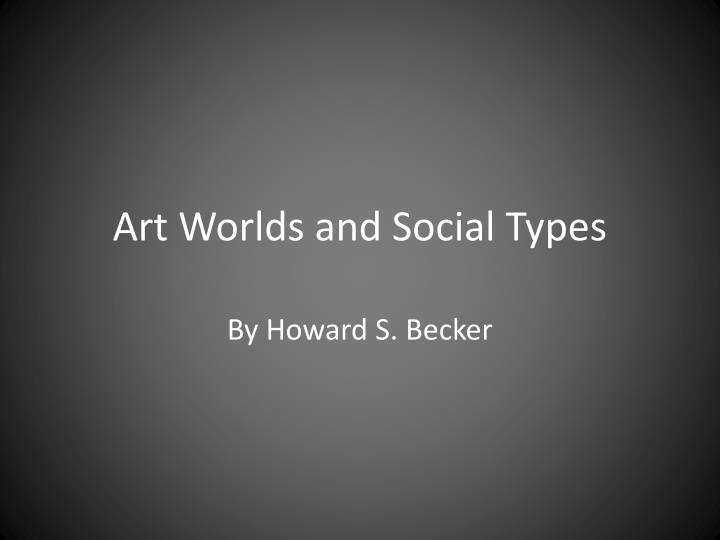 art worlds and social types n.