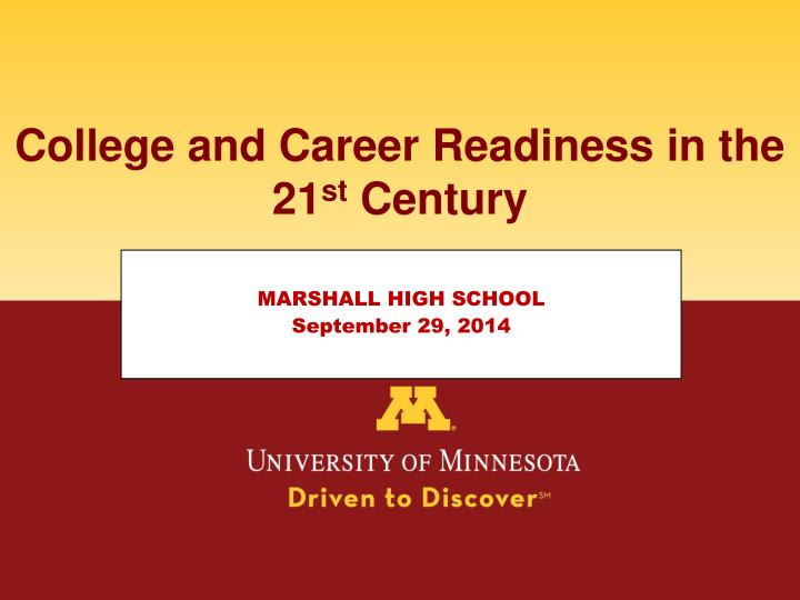 College and Career Readiness in the 21