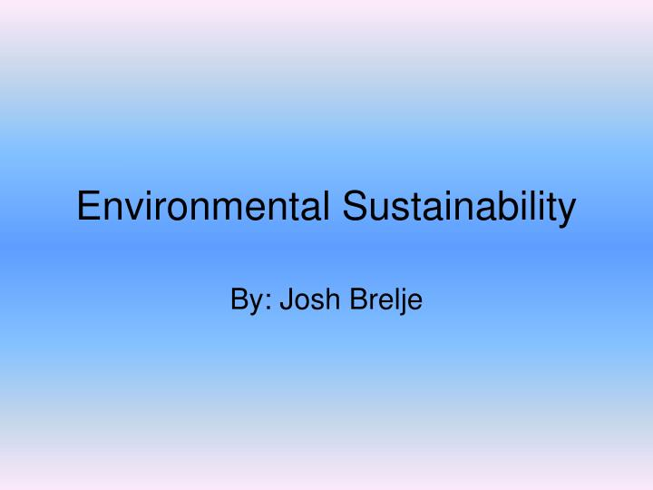 environmental sustainability n.