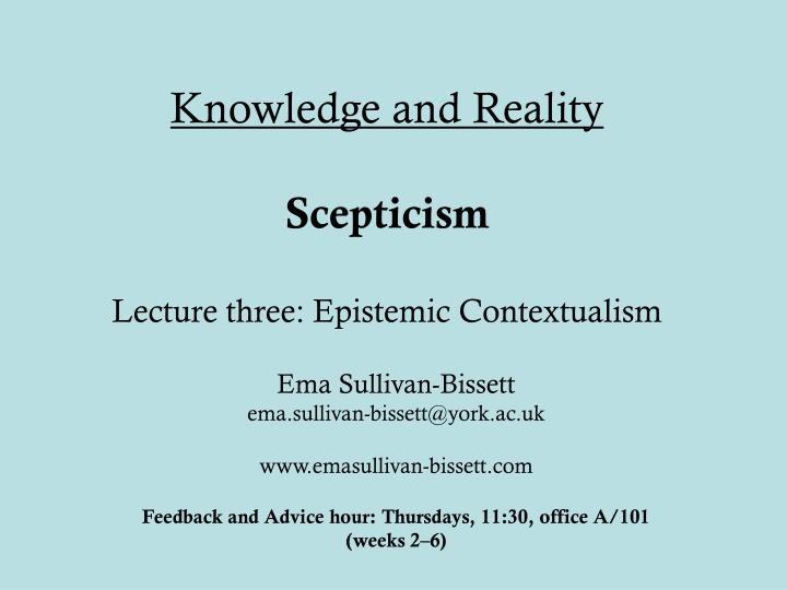 knowledge and reality scepticism lecture three epistemic contextualism n.