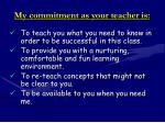 my commitment as your teacher is