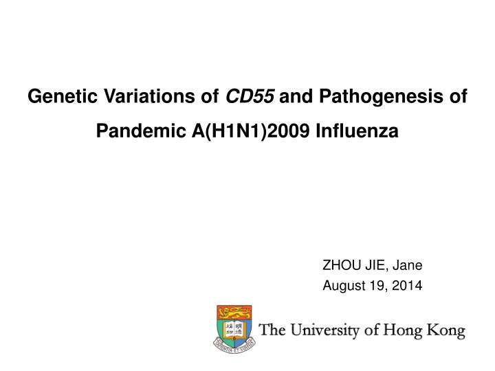 genetic variations of cd55 and pathogenesis of pandemic a h1n1 2009 influenza n.