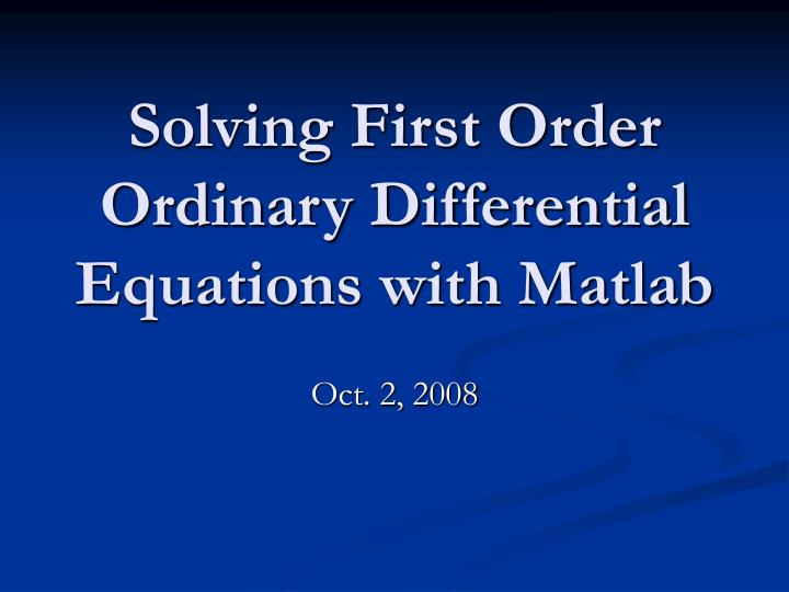 solving first order ordinary differential equations with matlab n.