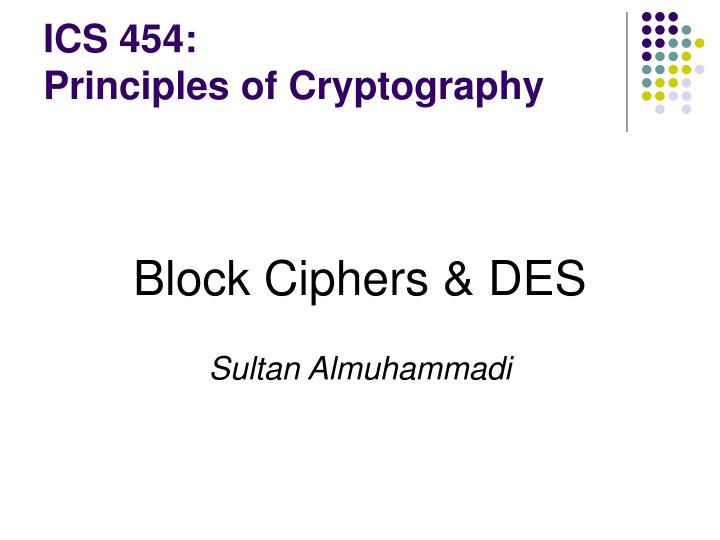 ics 454 principles of cryptography n.