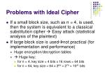 problems with ideal cipher