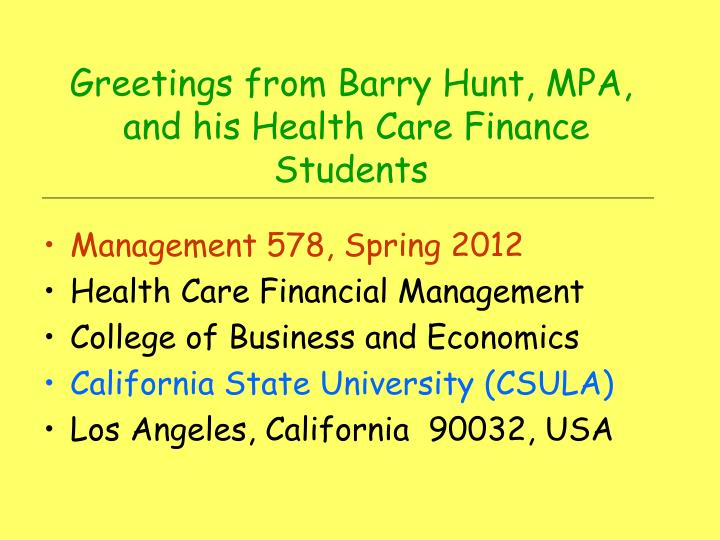 Greetings from barry hunt mpa and his health care finance students
