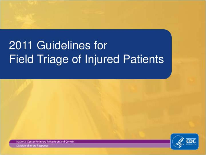 2011 guidelines for field triage of injured patients n.