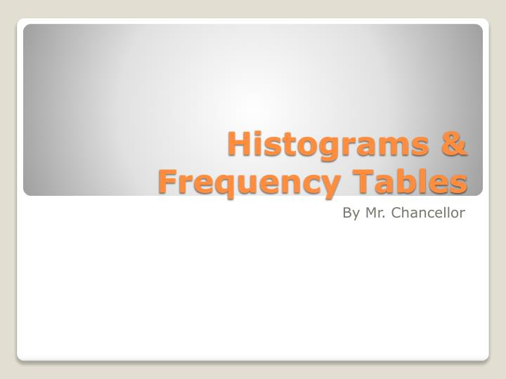 histograms frequency tables n.